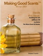 Making Good Scents™ - Winter 2001 by Ololade Franklin
