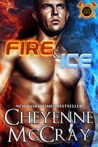 Fire and Ice: Firemen do it Hotter, #1 by Cheyenne McCray