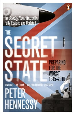 Book The Secret State: Preparing For The Worst 1945 - 2010 by Peter Hennessy