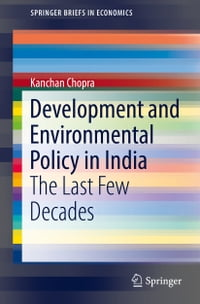 Development and Environmental Policy in India: The Last Few Decades