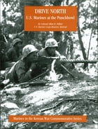 DRIVE NORTH - U.S. Marines At The Punchbowl [Illustrated Edition] by Colonel Allan R. Millett USMC