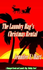 The Laundry Hag's Christmas Rental: The Misadventures of the Laundry Hag, #5