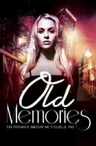 Old Memories by Kyrian Malone