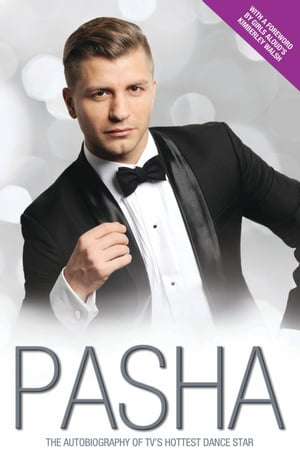 Pasha - My Story: The Autobiography of TV's Hottest Dance Star