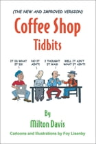 (The New and Improved Version) Coffee Shop Tidbits by Milton Davis