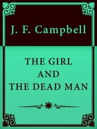 THE GIRL AND THE DEAD MAN by J. F. Campbell
