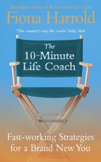 The 10-Minute Life Coach
