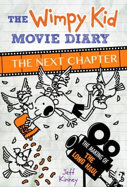 Book The Wimpy Kid Movie Diary: The Next Chapter (The Making of The Long Haul) by Jeff Kinney