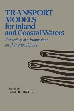 Book Transport Models/Inland & Coastal Waters: Proceedings of a Symposium on Predictive Ability by Fischer, Hugo B.
