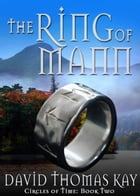 The Ring of Mann: Book 2: Circles of Time