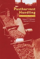 Postharvest Handling: A Systems Approach by Steve Taylor
