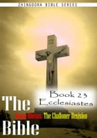 The Bible Douay-Rheims, the Challoner Revision,Book 23 Ecclesiastes by Zhingoora Bible Series