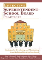Effective Superintendent-School Board Practices: Strategies for Developing and Maintaining Good…