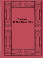 The Lure Of The Black Hills by Dietrich Lange