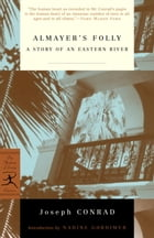 Almayer's Folly: A Story of an Eastern River by Joseph Conrad