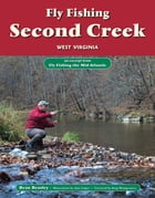 Fly Fishing the Second Creek, West Virginia: An Excerpt from Fly Fishing the Mid-Atlantic by Beau Beasley