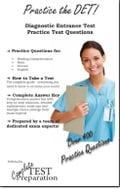 Practice the DET: Diagnostic Entrance Test Study Guide and Practice Test Questions