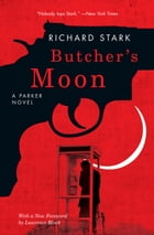 Butcher's Moon: A Parker Novel by Richard Stark