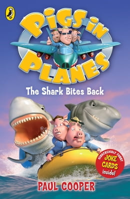 Book Pigs in Planes: The Shark Bites Back: The Shark Bites Back by Paul Cooper