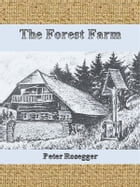 The Forest Farm by Peter Rosegger