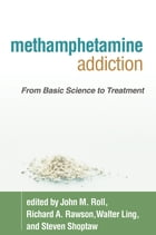 Methamphetamine Addiction: From Basic Science to Treatment