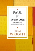 Paul for Everyone: Romans Part 2 by Tom Wright