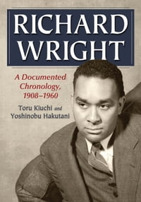 Richard Wright: A Documented Chronology, 1908-1960