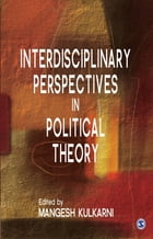 Interdisciplinary Perspectives in Political Theory by Mangesh Kulkarni