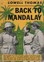 Back To Mandalay by Lowell Thomas