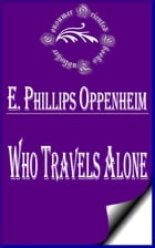 Who Travels Alone by E. Phillips Oppenheim