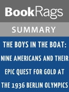The Boys in the Boat by Daniel James Brown l Summary & Study Guide by BookRags
