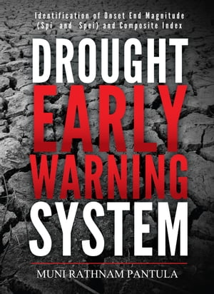 Drought Early Warning System: Identification of onset end magnitude (SPI And SPei) and Composite Index