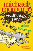Alien Invasion! (Mudpuddle Farm) by Shoo Rayner