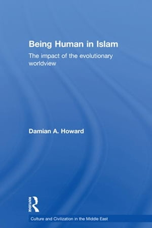 Being Human in Islam The Impact of the Evolutionary Worldview