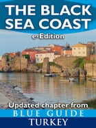 The Black Sea Coast - updated chapter from Blue Guide Turkey by Paola Pugsley
