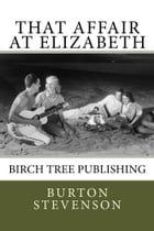 That Affair at Elizabeth by Burton E Stevenson