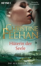Hüterin der Seele -: Sea Haven 2 by Christine Feehan