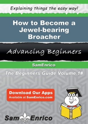 How to Become a Jewel-bearing Broacher: How to Become a Jewel-bearing Broacher by Colby Matlock