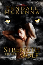 Strength of the Wolf by Kendall McKenna