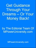 Get Guidance Through Your Dreams – Or Your Money Back! by Editorial Team Of MPowerUniversity.com
