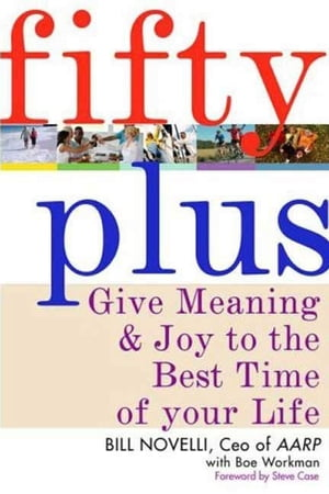 Fifty Plus Give Meaning and Purpose to the Best Time of Your Life