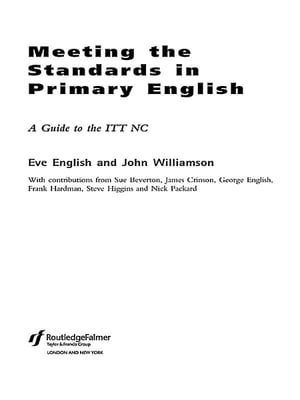 Meeting the Standards in Primary English A Guide to ITT NC