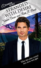 Stranded with Desire by Vivien Dean