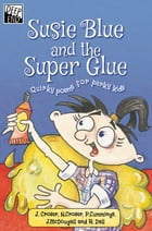 Susie Blue and the Super Glue: Quirky poems for perky kids by Jill McDougall