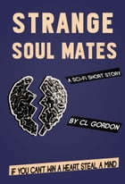 Strange Soul Mates: A Short Story by C.L. Gordon