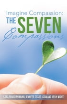 Imagine Compassion:: The Seven Compassions