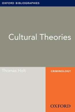Book Cultural Theories: Oxford Bibliographies Online Research Guide by Thomas Holt