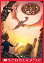 In the City of Dreams (The Secrets of Droon #34) by Tony Abbott