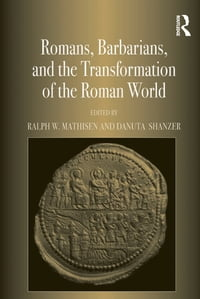 Romans, Barbarians, and the Transformation of the Roman World: Cultural Interaction and the…