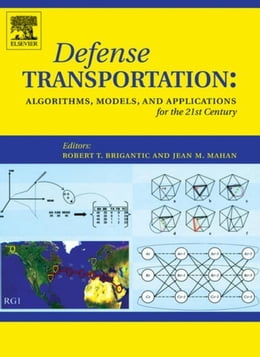 Book Defense Transportation: Algorithms, Models and Applications for the 21st Century by Brigantic, Robert T.